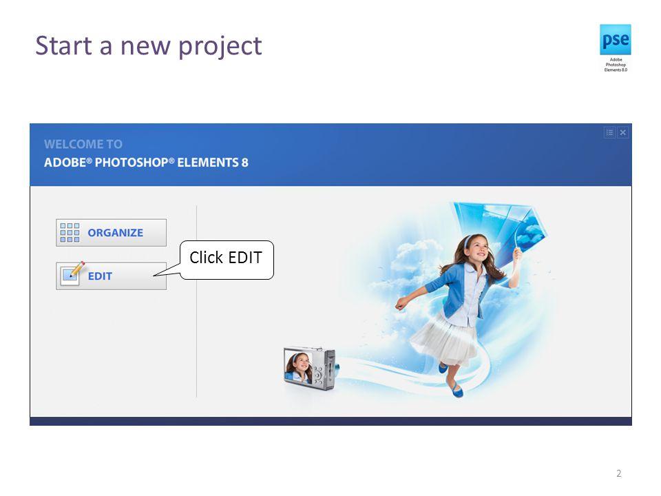 Start a new project 2 Click EDIT