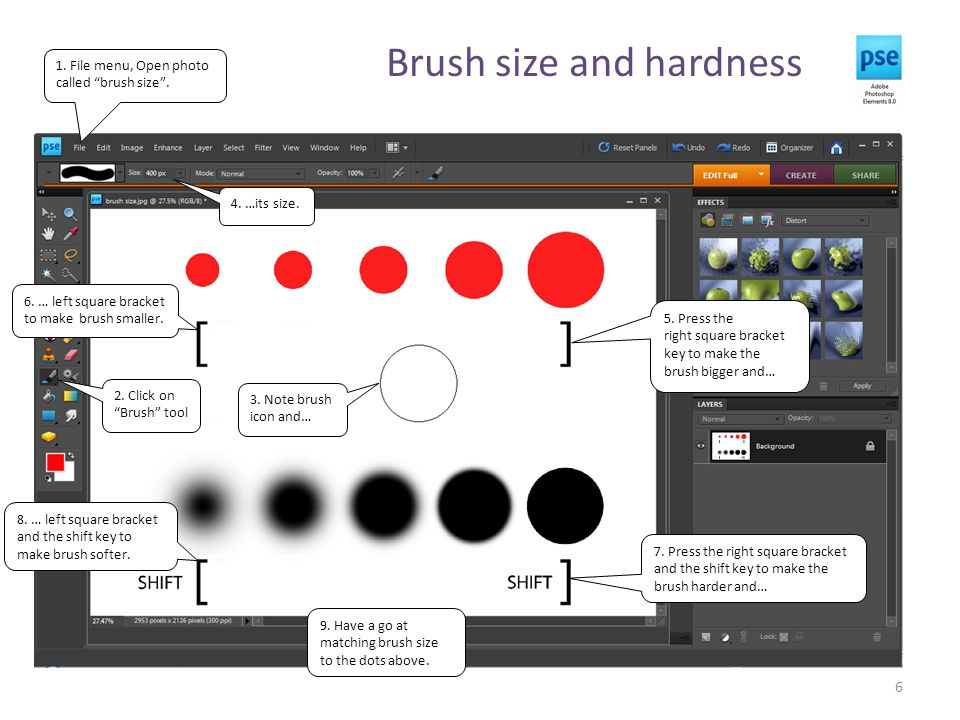 Brush size and hardness 6 1. File menu, Open photo called brush size .