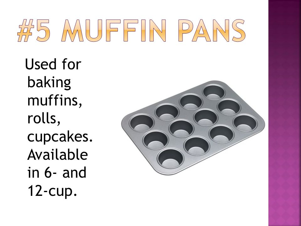 Used for baking muffins, rolls, cupcakes. Available in 6- and 12-cup.