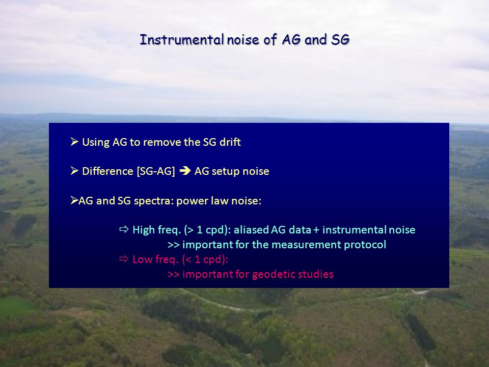 Instrumental noise of AG and SG  Using AG to remove the SG drift  Difference [SG-AG]  AG setup noise  AG and SG spectra: power law noise:  High freq.
