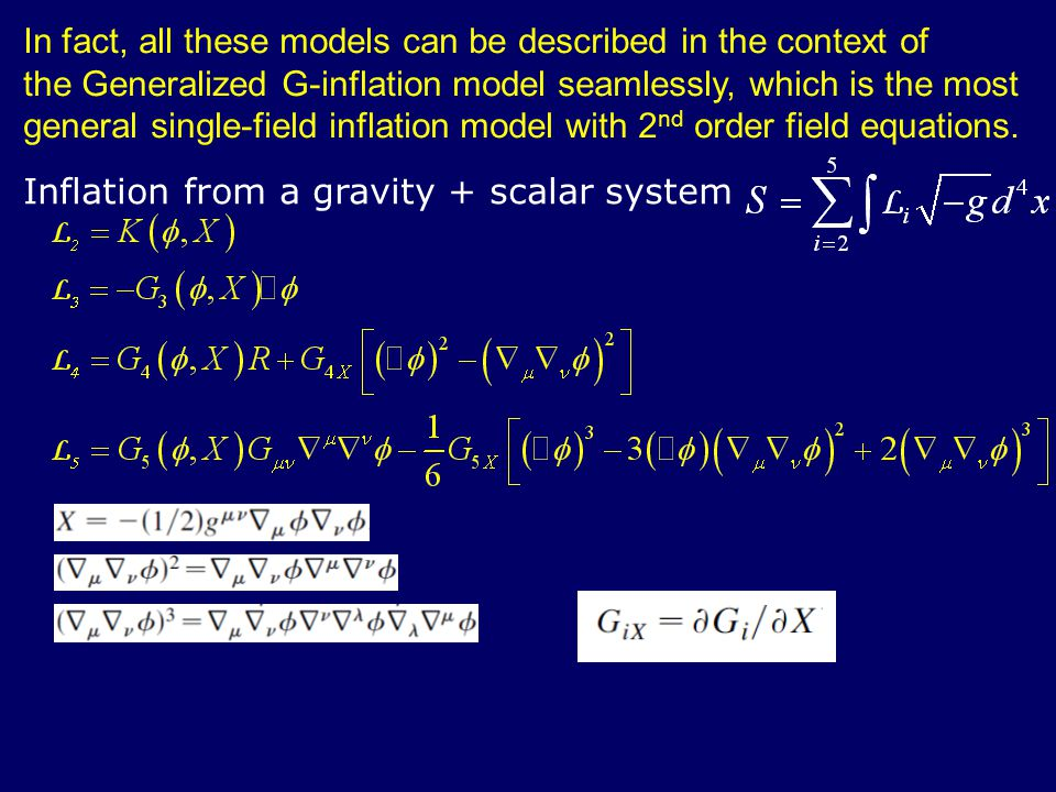In fact, all these models can be described in the context of the Generalized G-inflation model seamlessly, which is the most general single-field inflation model with 2 nd order field equations.