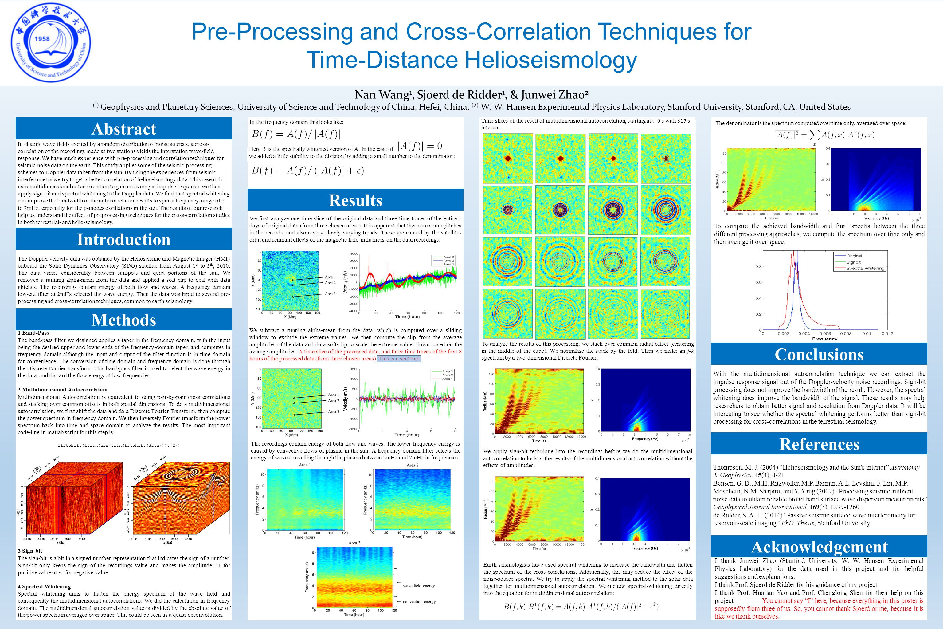 Pre-Processing and Cross-Correlation Techniques for Time-Distance Helioseismology Nan Wang 1, Sjoerd de Ridder 1, & Junwei Zhao 2 (1) Geophysics and Planetary Sciences, University of Science and Technology of China, Hefei, China, (2) W.