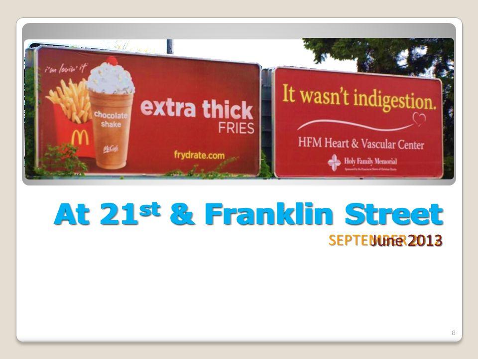 At 21 st & Franklin Street SEPTEMBER 2012 8 At 21 st & Franklin Street June 2013
