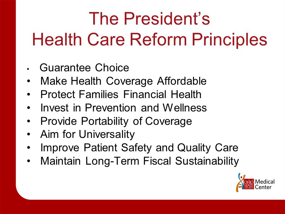 The President's Health Care Reform Principles Guarantee Choice Make Health Coverage Affordable Protect Families Financial Health Invest in Prevention