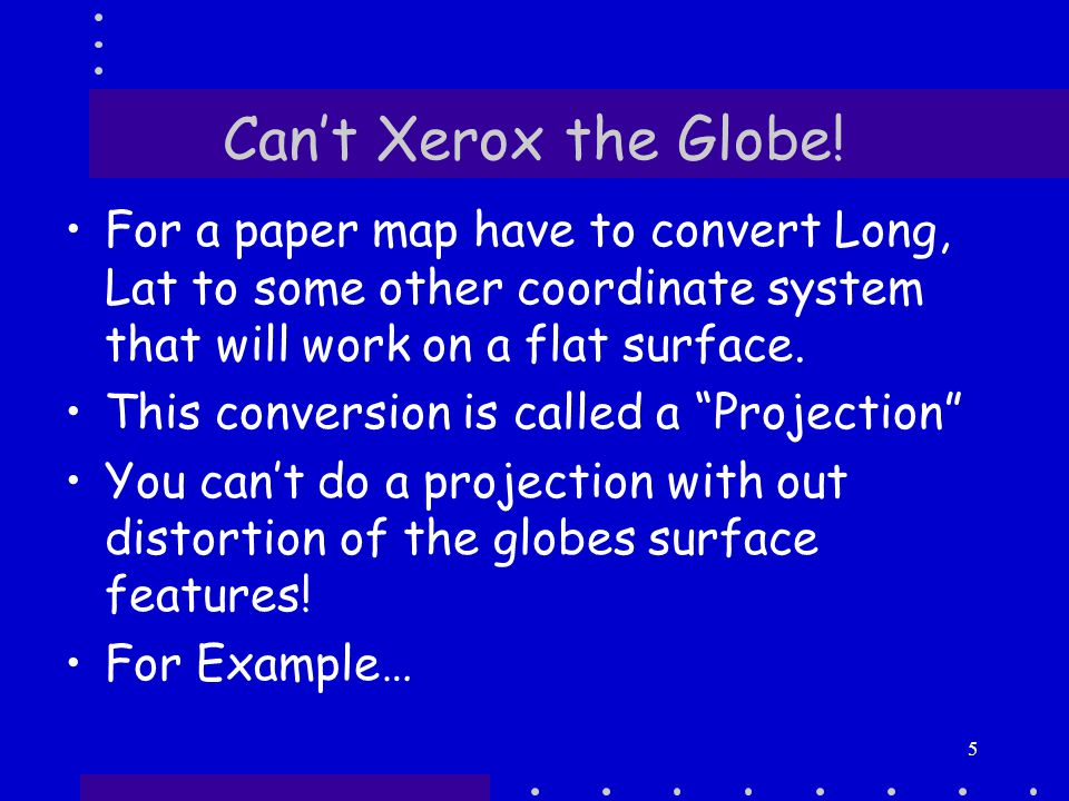 Can't Xerox the Globe.