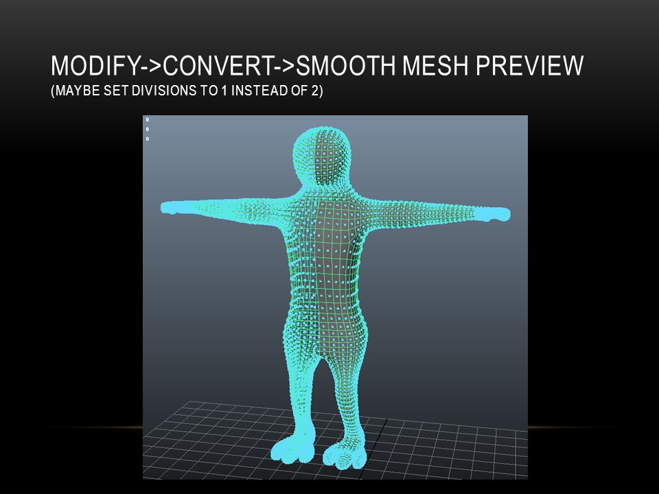 MODIFY->CONVERT->SMOOTH MESH PREVIEW (MAYBE SET DIVISIONS TO 1 INSTEAD OF 2)