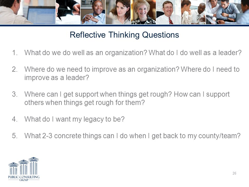 Reflective Thinking Questions 1.What do we do well as an organization.