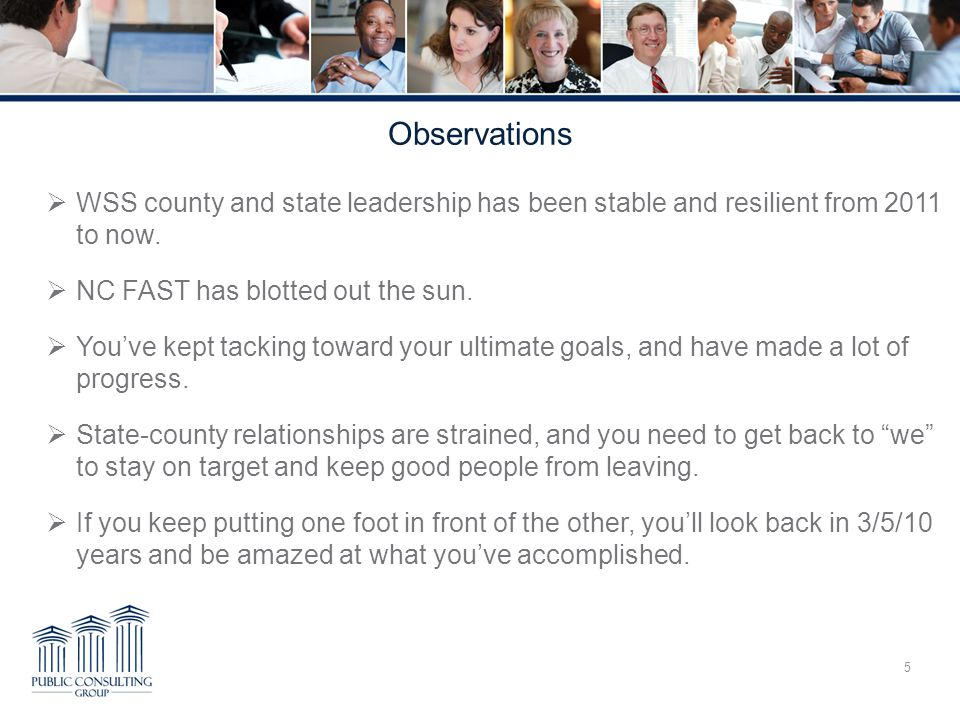 Observations  WSS county and state leadership has been stable and resilient from 2011 to now.