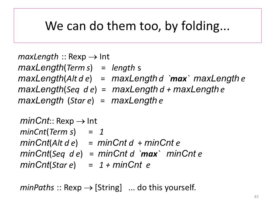 We can do them too, by folding...