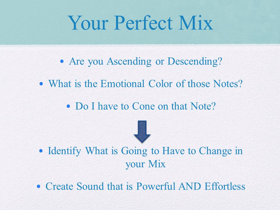 Your Perfect Mix Are you Ascending or Descending. What is the Emotional Color of those Notes.