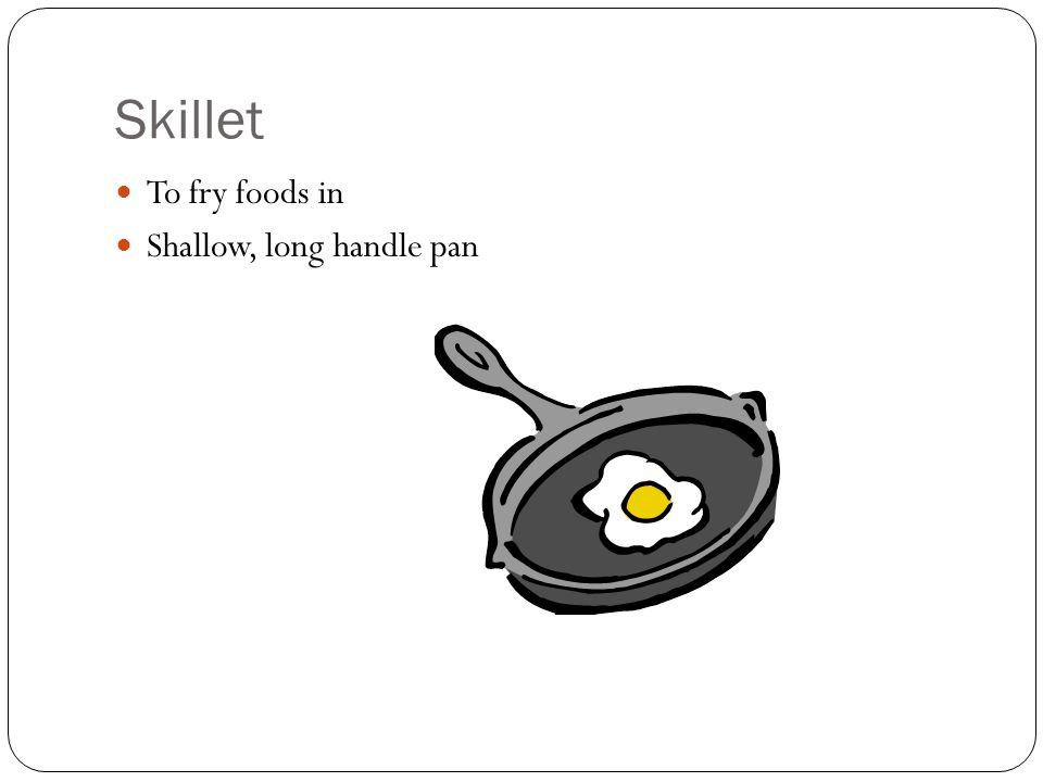 Skillet To fry foods in Shallow, long handle pan