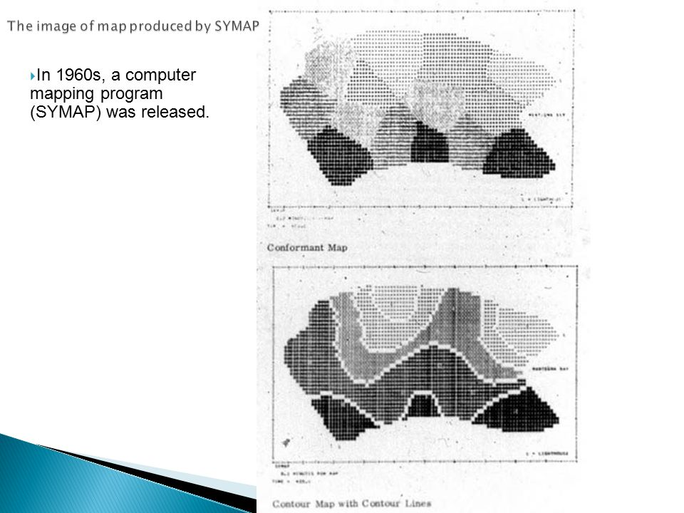  In 1960s, a computer mapping program (SYMAP) was released.