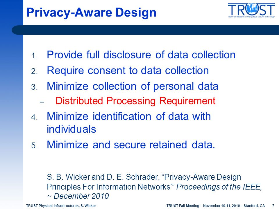 7 TRUST Fall Meeting – November 10-11, 2010 – Stanford, CA 1. Provide full disclosure of data collection 2. Require consent to data collection 3. Mini