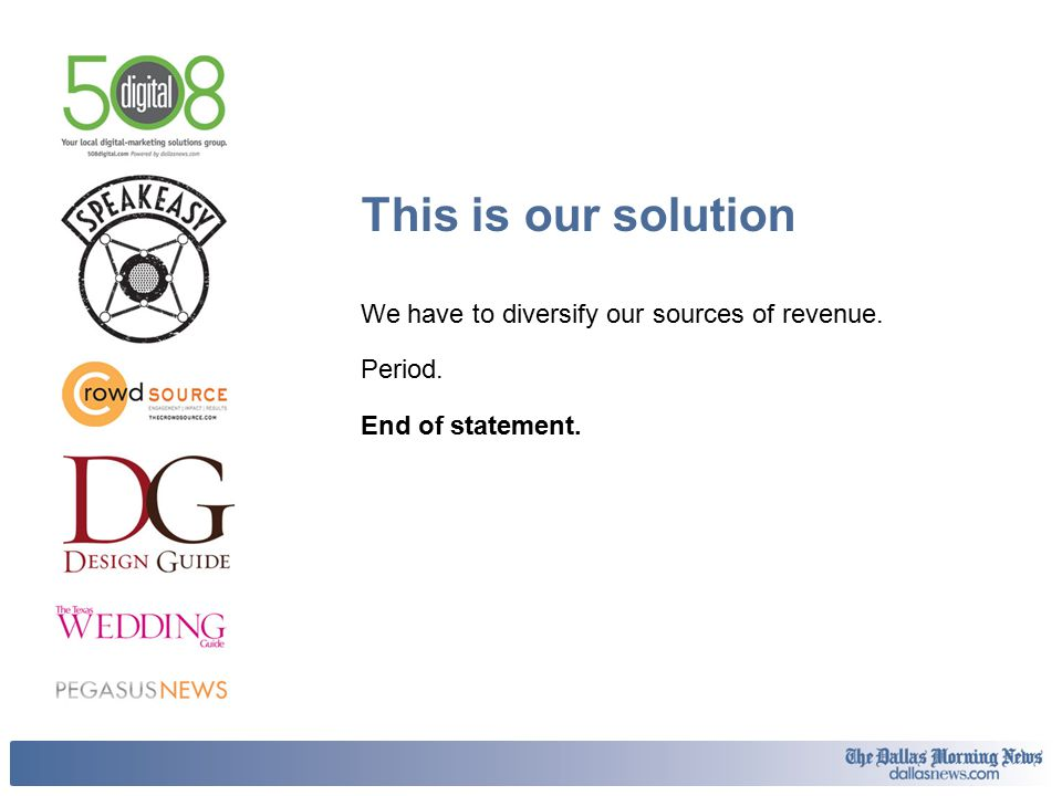 This is our solution We have to diversify our sources of revenue. Period. End of statement.