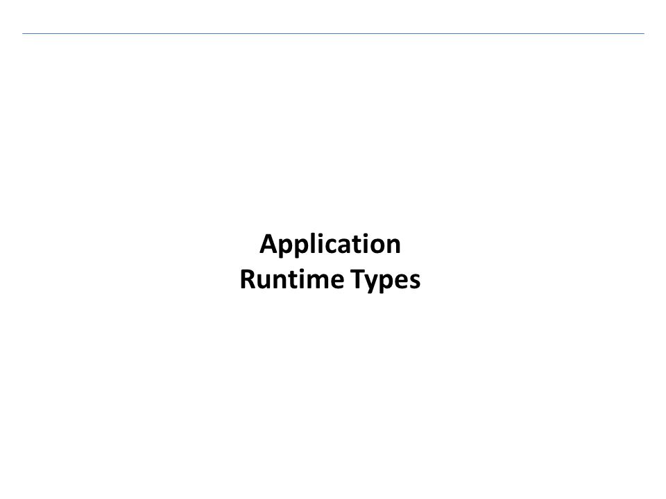 RootNodeType : WebServer Definition TBD – Ideally, would like to move towards an Application Runtime (indicates additive APIs / language to the OS) since that is its primary purpose.