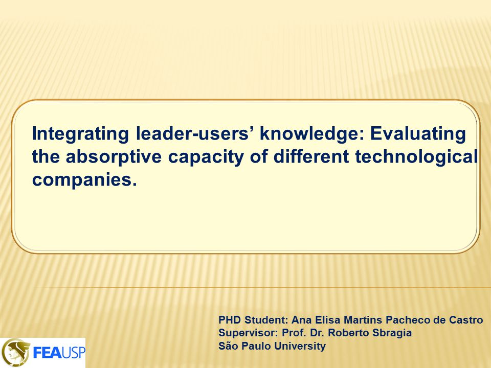 Integrating leader-users' knowledge: Evaluating the absorptive capacity of different technological companies.