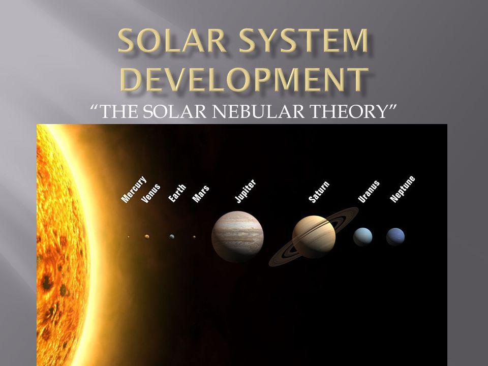THE SOLAR NEBULAR THEORY