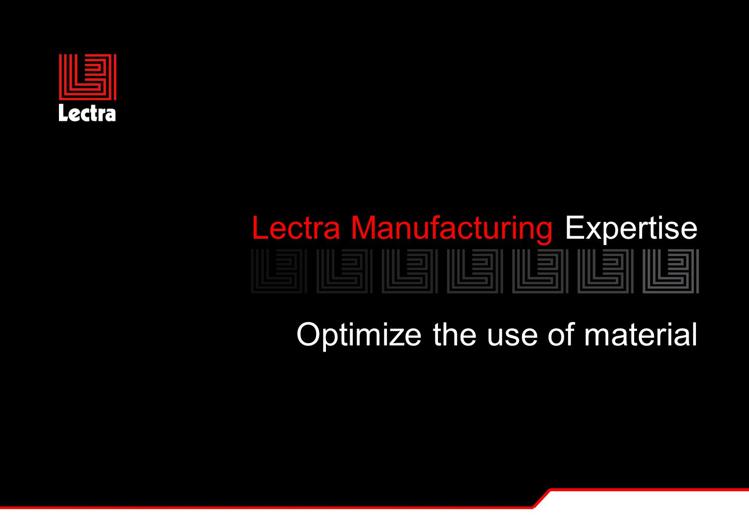 Lectra Manufacturing Expertise Optimize the use of material