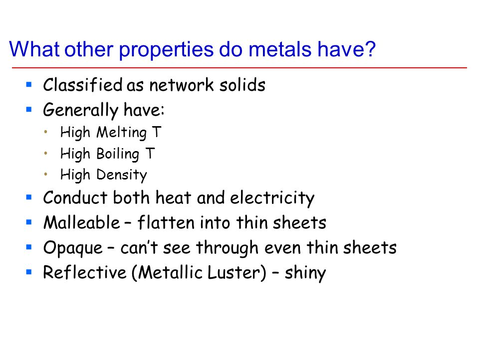 What other properties do metals have.