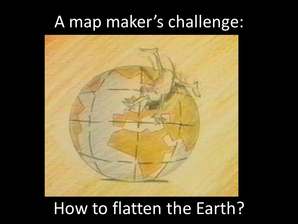 A map maker's challenge: How to flatten the Earth?