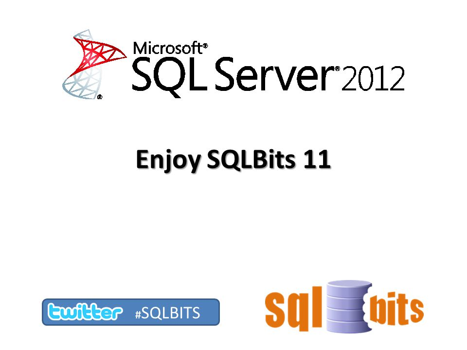 Enjoy SQLBits 11 # SQLBITS
