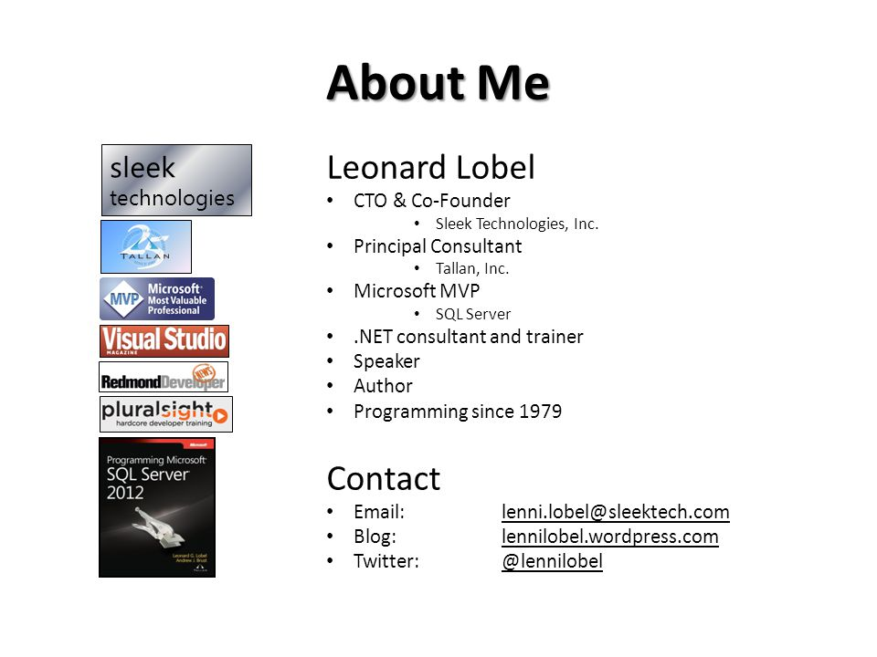 About Me Leonard Lobel CTO & Co-Founder Sleek Technologies, Inc.