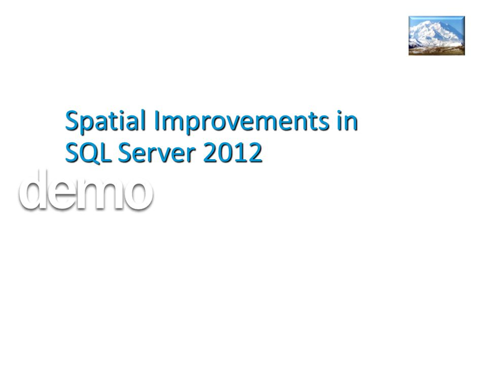 Spatial Improvements in SQL Server 2012