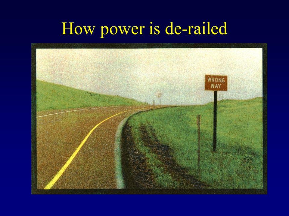 How power is de-railed