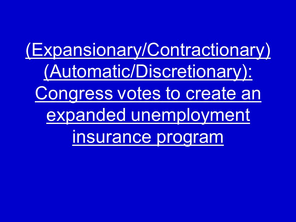 Expansionary, Discretionary