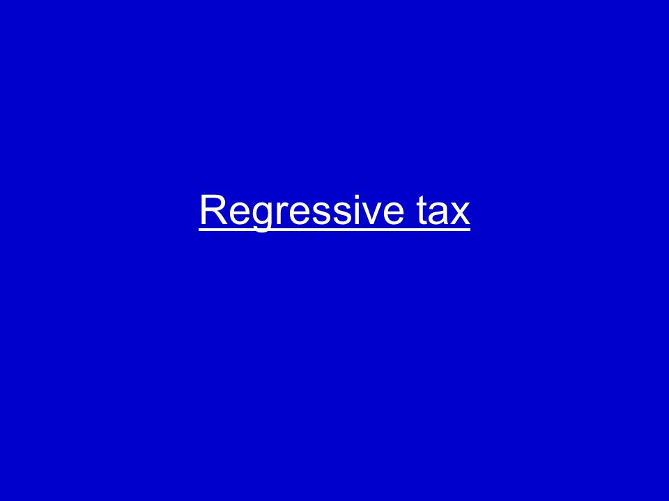 A tax that charges the poor a larger percent of their income than the rich may be described as thisA tax that charges the poor a larger percent of their income than the rich may be described as this.