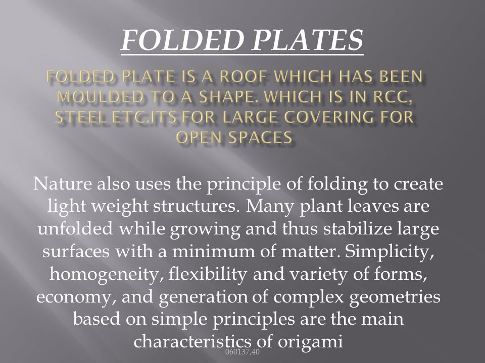 A folded plate is an example of a 3-dimensional or space structure. 060137,40