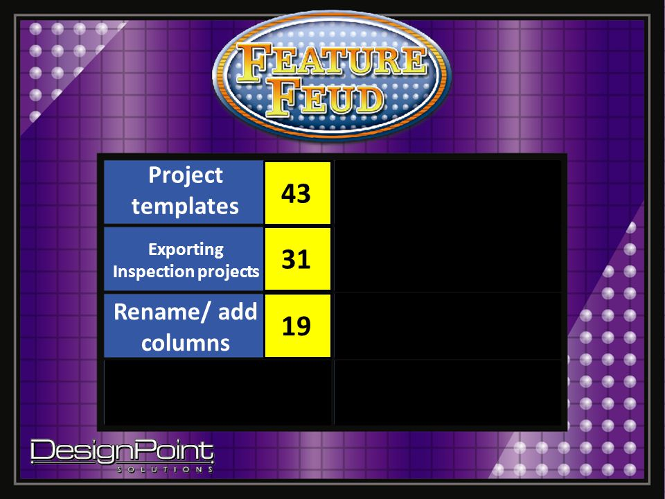 Project templates Text Exporting Inspection projects Text Rename/ add columns Text 43 31 19