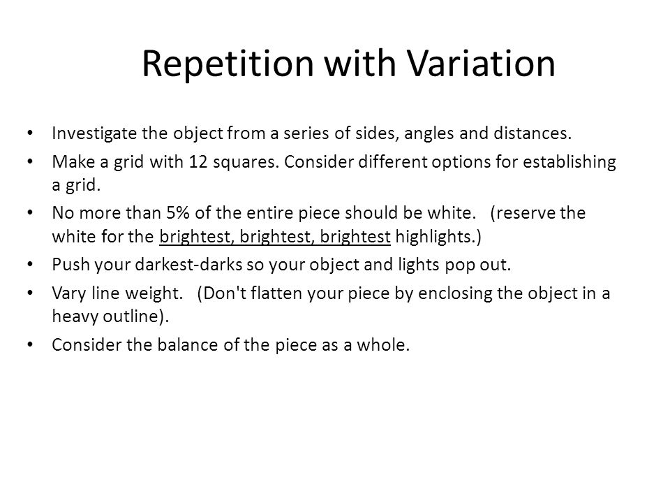 Repetition with Variation Investigate the object from a series of sides, angles and distances. Make a grid with 12 squares. Consider different options