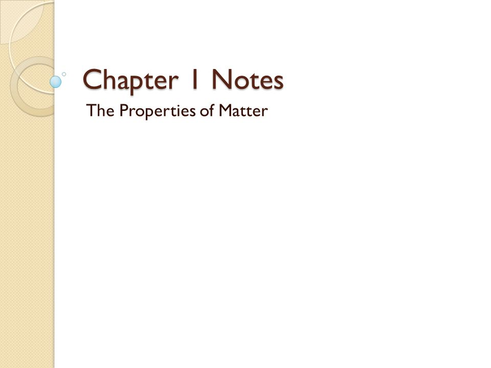 Chapter 1 Notes The Properties of Matter