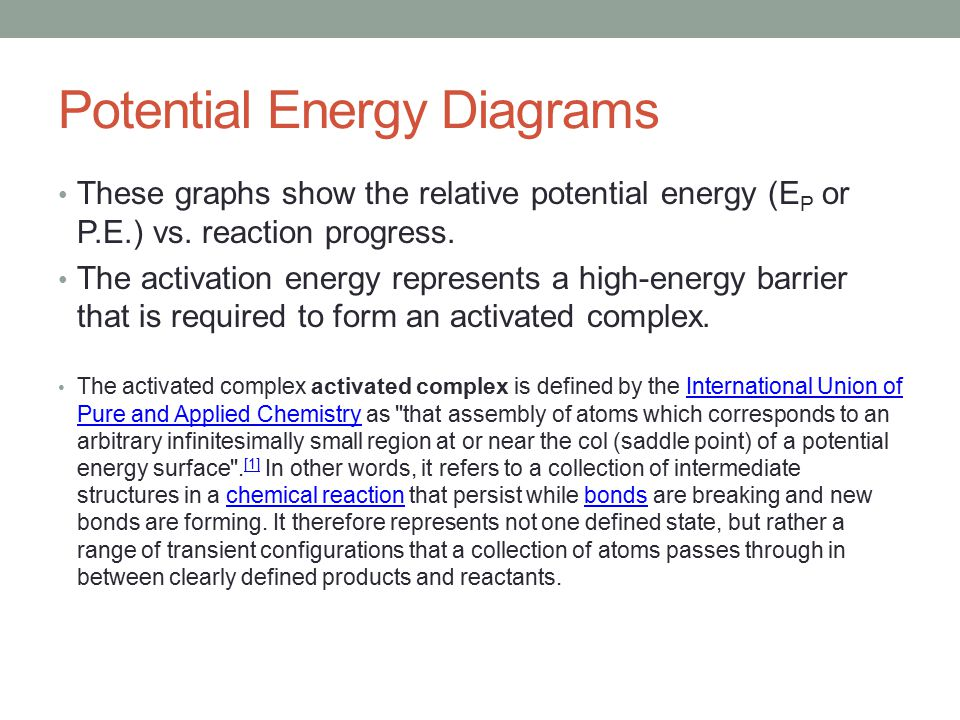 Potential Energy Diagrams These graphs show the relative potential energy (E P or P.E.) vs.