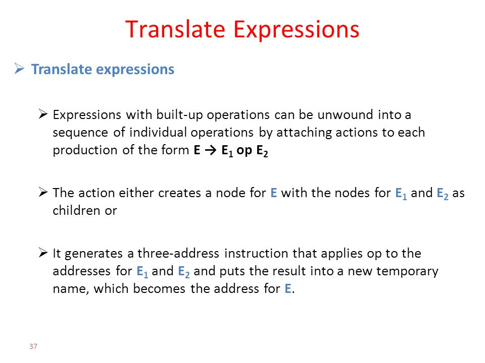 Translate Expressions  Translate expressions  Expressions with built-up operations can be unwound into a sequence of individual operations by attach