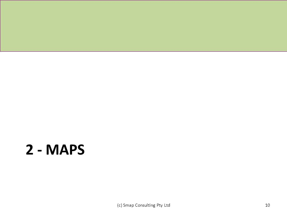 2 - MAPS (c) Smap Consulting Pty Ltd10