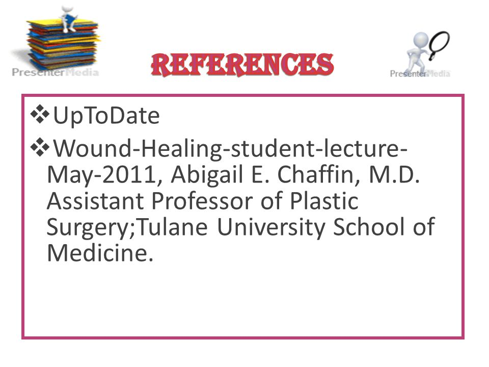  UpToDate  Wound-Healing-student-lecture- May-2011, Abigail E.