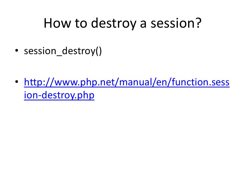 How to destroy a session.