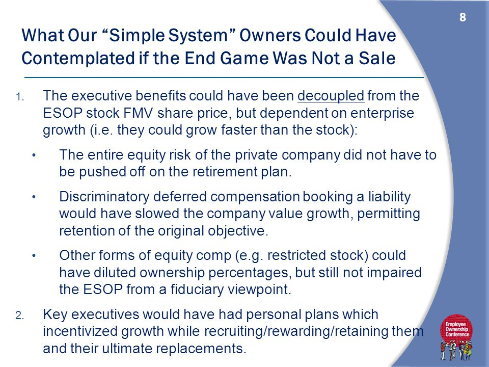 8 What Our Simple System Owners Could Have Contemplated if the End Game Was Not a Sale 1.