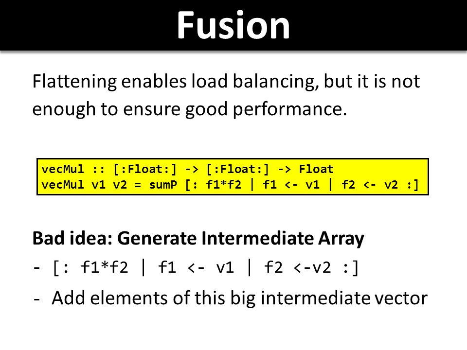 Fusion Flattening enables load balancing, but it is not enough to ensure good performance.