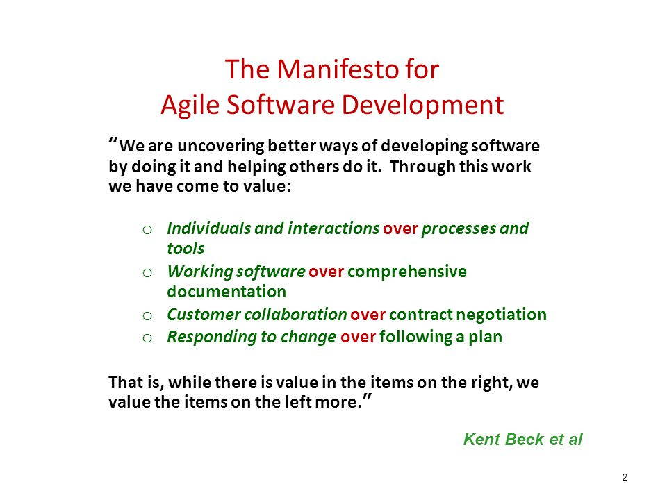 "The Manifesto for Agile Software Development 2 ""We are uncovering better ways of developing software by doing it and helping others do it. Through thi"