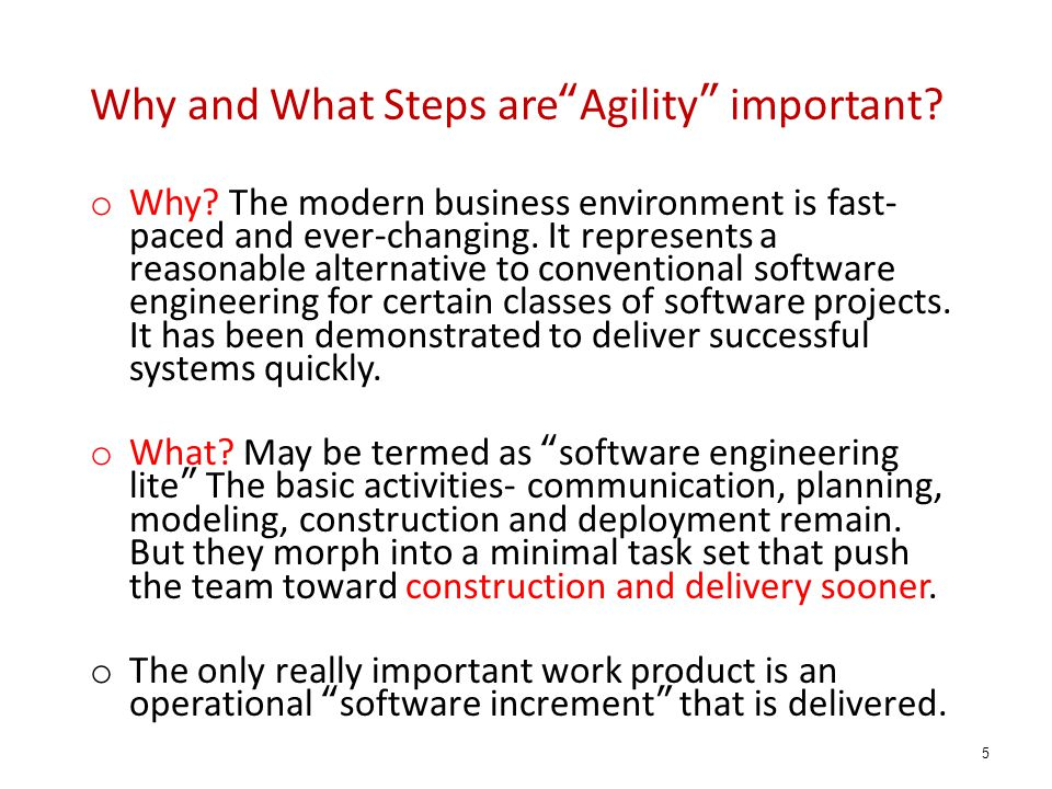 "Why and What Steps are""Agility"" important? o Why? The modern business environment is fast- paced and ever-changing. It represents a reasonable alterna"