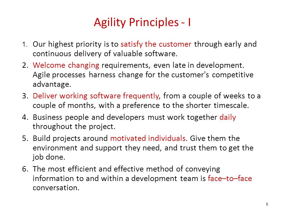 Agility Principles - I 1. Our highest priority is to satisfy the customer through early and continuous delivery of valuable software. 2.Welcome changi