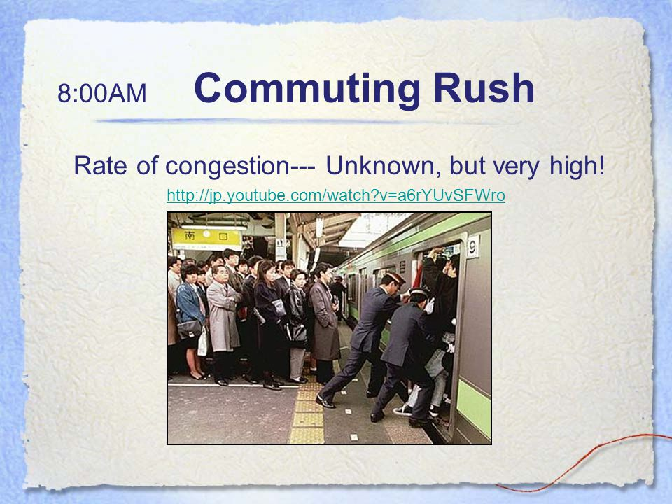 8:00AM Commuting Rush Rate of congestion--- Unknown, but very high.
