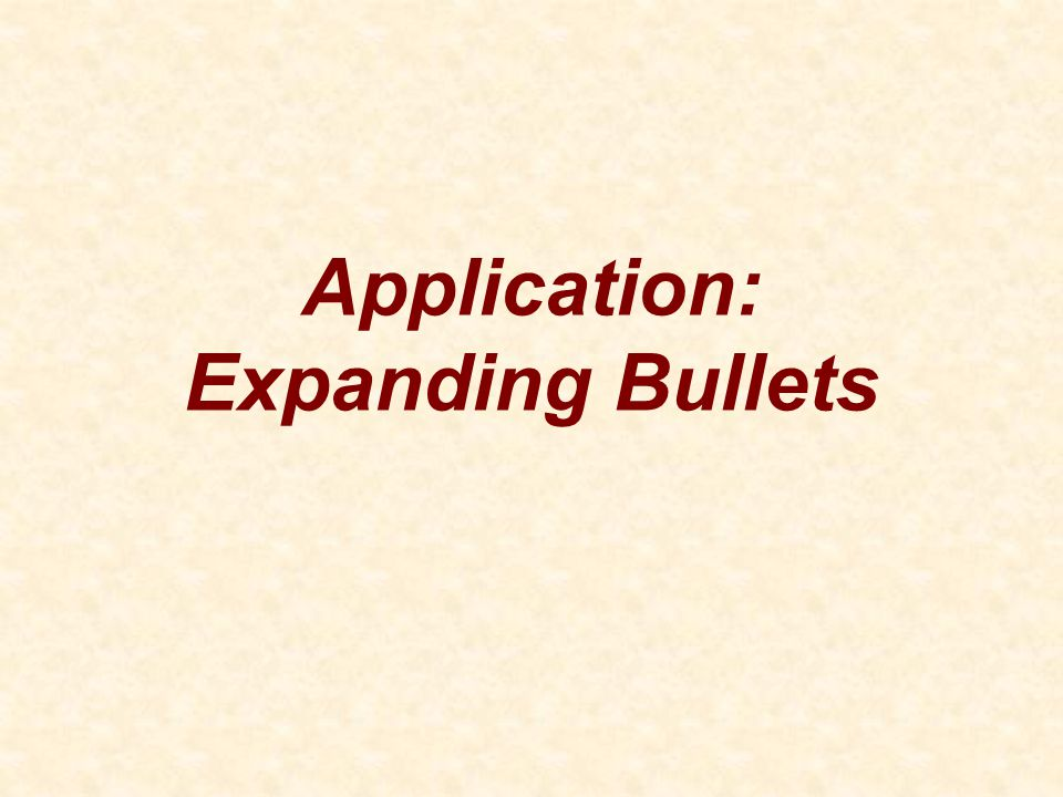 Application: Expanding Bullets