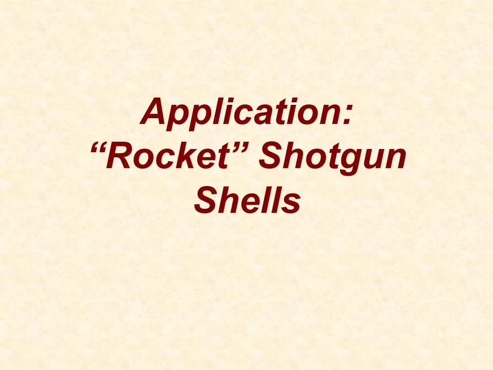 Application: Rocket Shotgun Shells