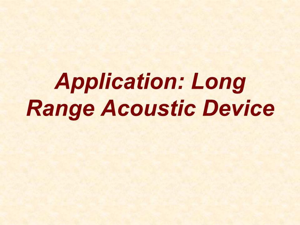 Application: Long Range Acoustic Device