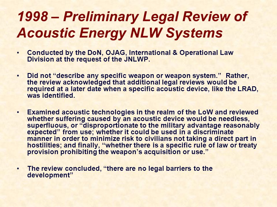 1998 – Preliminary Legal Review of Acoustic Energy NLW Systems Conducted by the DoN, OJAG, International & Operational Law Division at the request of the JNLWP.