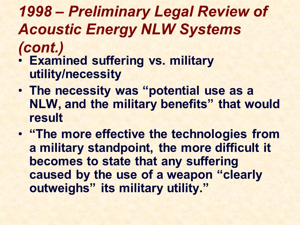 1998 – Preliminary Legal Review of Acoustic Energy NLW Systems (cont.) Examined suffering vs.